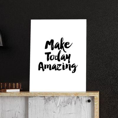 Plakat - Make Today Amazing plakat af MottosPrint
