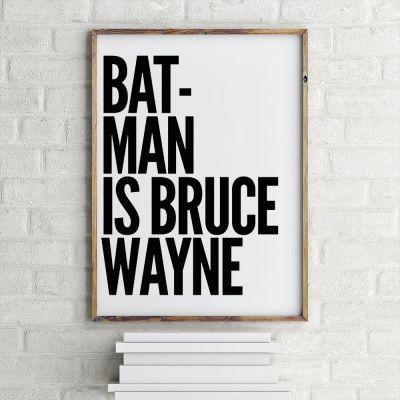 Plakat - Batman Is Bruce Wayne Plakat af MottosPrint