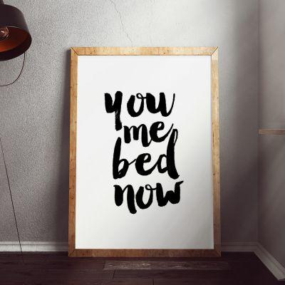 Plakat - You Me Bed Now Plakat af MottosPrint