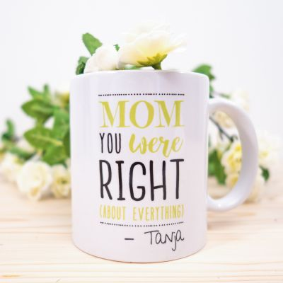 Personlige gaver - Mom You Were Right - Personaliseret krus