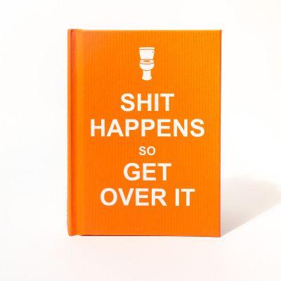 Bøger - Shit Happens, Get Over It